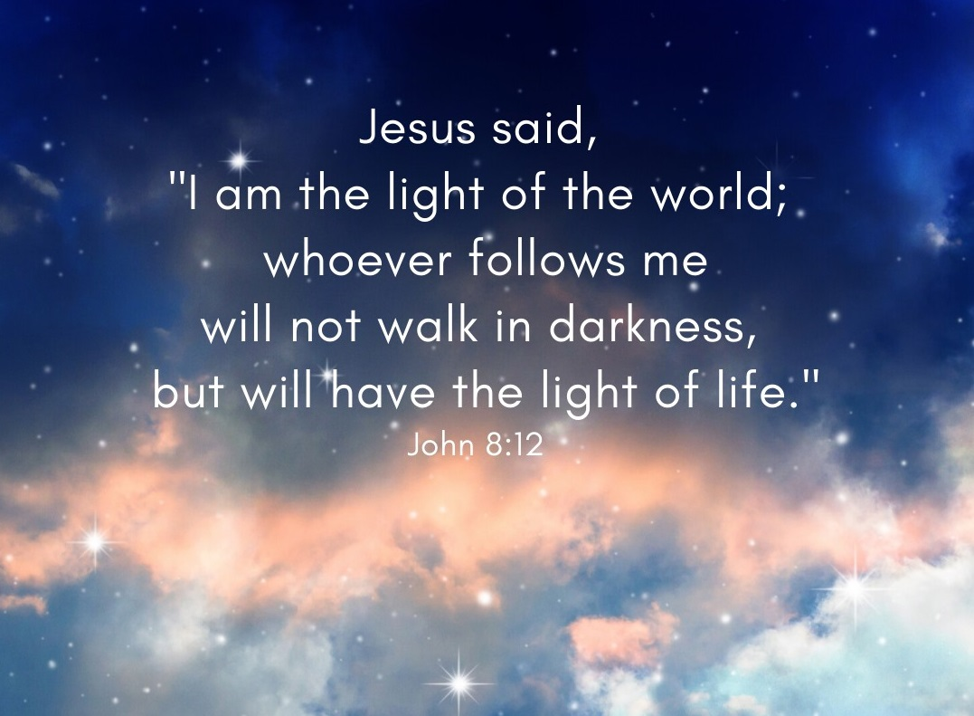 "Jesus said, ""I am the light of the World"""